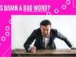 Is Damn A Bad Word
