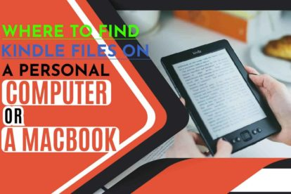 Where to Find Kindle Files on a Personal Computer or a MacBook