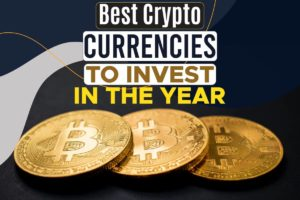 Best Crypto Currencies To Invest in this Year