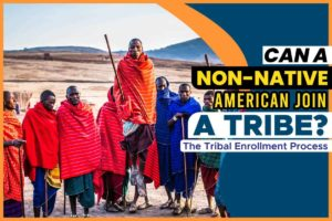 Can a Non-native American Join a Tribe