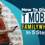 How To Disable T Mobile FamilyWhere In 5 Steps