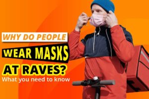 Why Do People Wear Masks At Raves