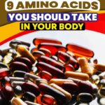 9 Amino Acids You Should Take in Your Body
