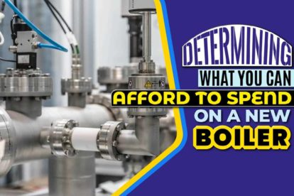 Determining What You Can Afford to Spend on a New Boiler