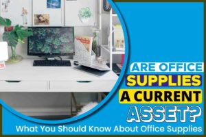 Are office supplies a current asset