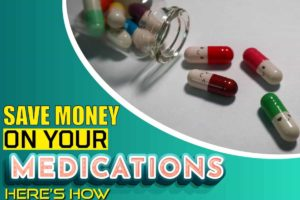 Save Money On Your Medications