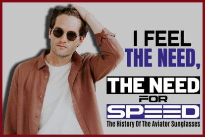 The History Of The Aviator Sunglasses