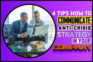 4 Tips How to Communicate Anti-Crisis Strategy in Your Company.