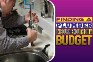 Finding a Plumber in Bournemouth on a Budget