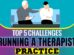 Top 5 Challenges Running A Therapist Practice