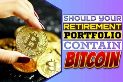 Should Your Retirement Portfolio Contain Bitcoin