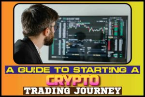 A guide to starting a crypto trading journey