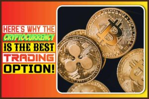 Here's why the cryptocurrency is the best trading option