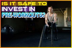 Is It Safe to Invest in Pre-Workouts