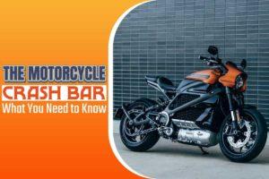 The Motorcycle Crash Bar