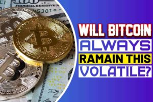 Will Bitcoin Always remain this volatile